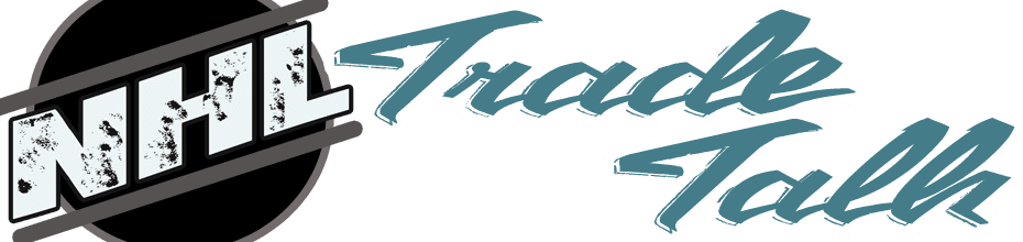 NHL Trade Talk – Hockey Trades and Rumors